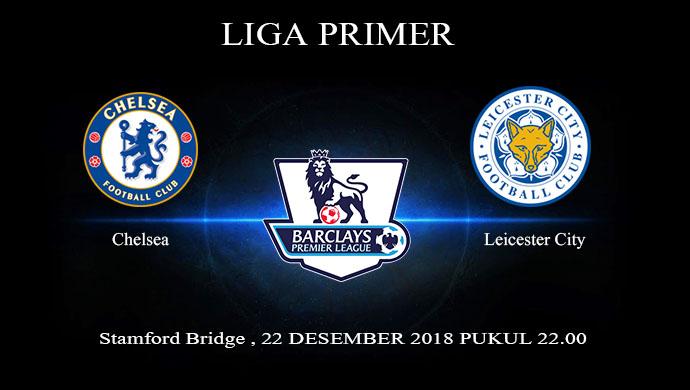 Prediksi Bola Chelsea Vs Leicester City 22 Desember 2018