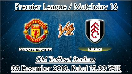Prediksi Bola Manchester United Vs Fulham 08 Desember 2018